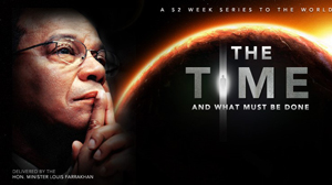 The Time and What Must be Done - Minister Louis Farrakhan